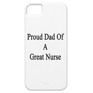 Proud Dad Of A Great Nurse iPhone 5 Cover