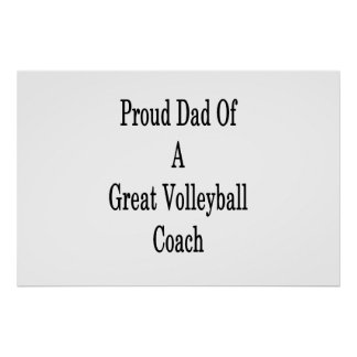 Proud Dad Of A Great Volleyball Coach Poster