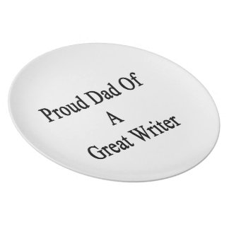 Proud Dad Of A Great Writer Plates