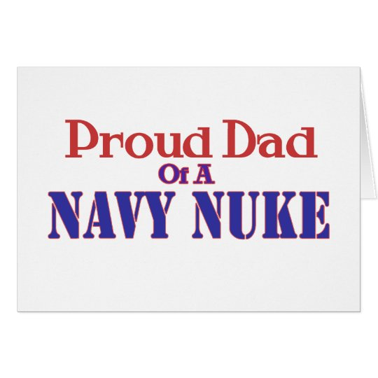 Proud Dad of a Navy Nuke Card