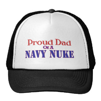 Proud Dad of a Navy Nuke Trucker Hat