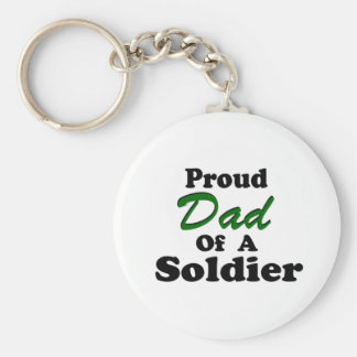 Proud Dad Of A Soldier Key Chains