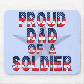 Proud Dad of a Soldier Mouse Pad