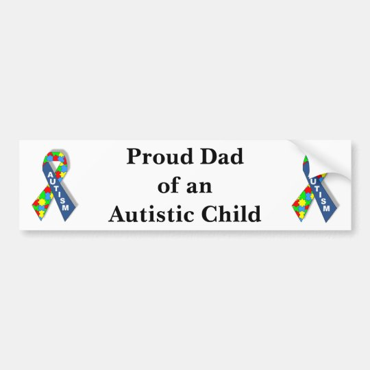 """""""Proud Dad of an Autistic Child"""" Bumper Sticker"""