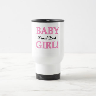 Proud Dad of Baby Girl Tshirts and Gifts 15 Oz Stainless Steel Travel Mug