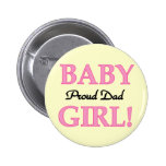Proud Dad of Baby Girl Tshirts and Gifts Button