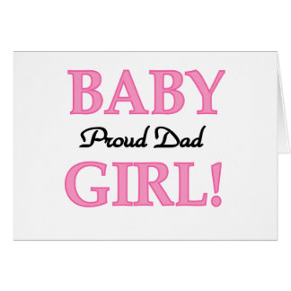 Proud Dad of Baby Girl Tshirts and Gifts Card