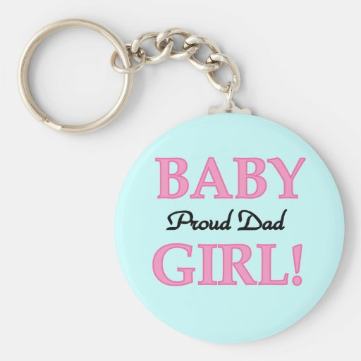 Proud Dad of Baby Girl Tshirts and Gifts Key Chains