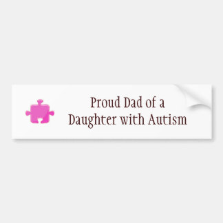 Proud dad of daughter with autism bumper sticker