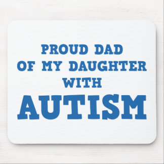 Proud Dad Of My Daughter With Autism Mouse Pad