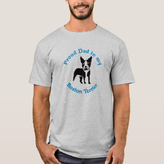 Proud Dad to a Boston Terrier T-Shirt