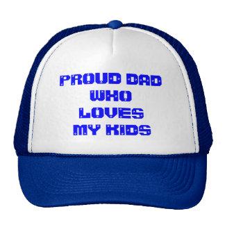 PROUD DAD WHO LOVES MY KIDS TRUCKER HAT