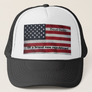 Proud Daddy, Of a brand new republi... Trucker Hat