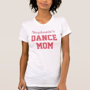 87176c4af6cb Proud Dance Mom Custom Personalized Daughter Name T-Shirt