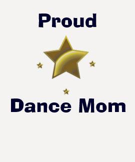 Proud Dance Mom Tshirts