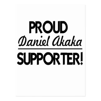 Proud Daniel Akaka Supporter! Postcard