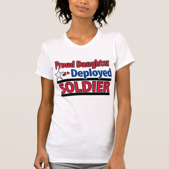 Proud Daughter of a Deployed Soldier w/ Name shirt