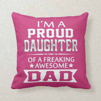 Proud Daughter Of A Freaking Awesome Dad Throw Pillow