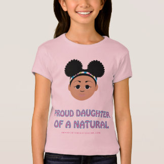 Proud Daughter of a #Natural Tees! Great Gifts! T-Shirt