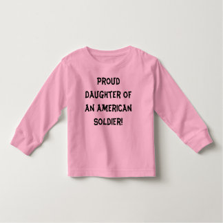 Proud Daughter of an American Soldier Toddler T-shirt