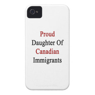 Proud Daughter Of Canadian Immigrants iPhone 4 Case