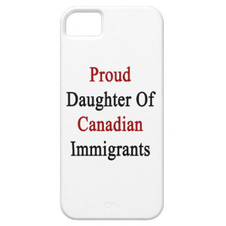 Proud Daughter Of Canadian Immigrants iPhone SE/5/5s Case