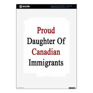 Proud Daughter Of Canadian Immigrants Skins For iPad 3