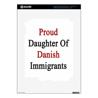 Proud Daughter Of Danish Immigrants iPad 3 Decal