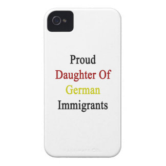 Proud Daughter Of German Immigrants iPhone 4 Case-Mate Case