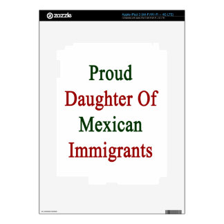 Proud Daughter Of Mexican Immigrants Decal For iPad 3