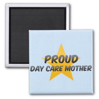 Proud Day Care Mother Fridge Magnet