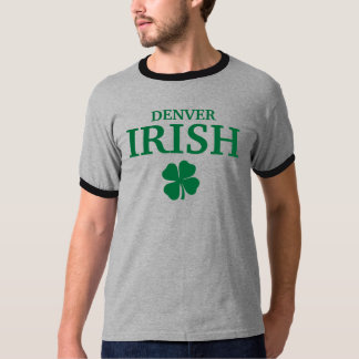 Proud DENVER IRISH! St Patrick's Day Shirt
