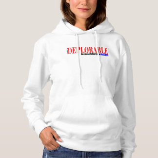 PROUD DEPLORABLE because Hillary's a JACKASS Hoodie