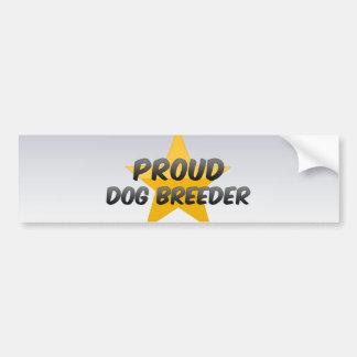 Proud Dog Breeder Car Bumper Sticker