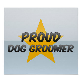 Proud Dog Groomer Poster