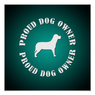 Proud Dog Owner Poster