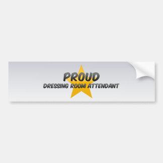 Proud Dressing Room Attendant Car Bumper Sticker