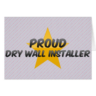 Proud Dry Wall Installer Greeting Card