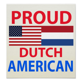 Proud Dutch American Poster