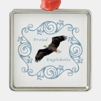 Proud Eagleholic Metal Ornament
