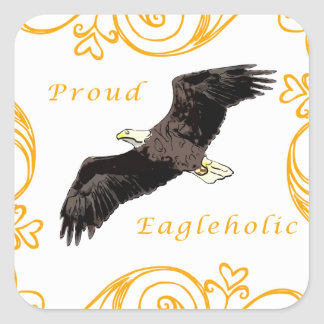 Proud Eagleholic Square Sticker