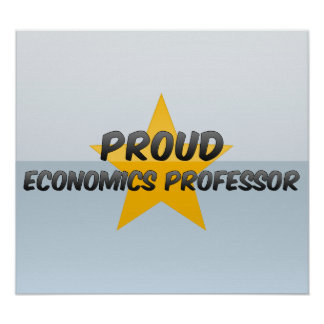 Proud Economics Professor Poster