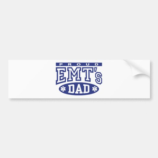 Proud EMT's Dad Car Bumper Sticker