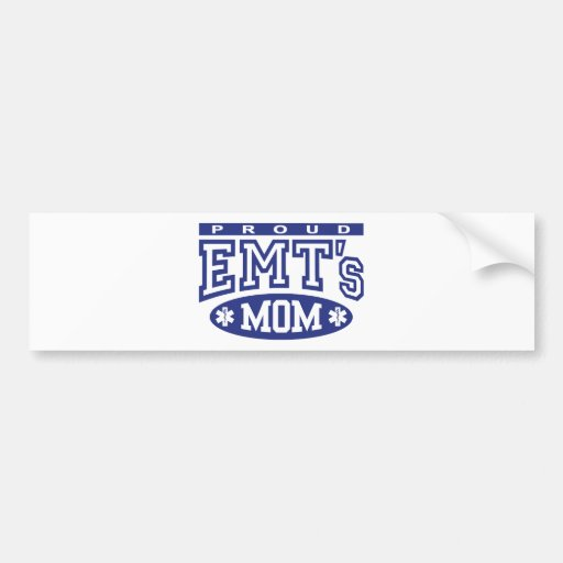 Proud EMT's Mom Bumper Sticker