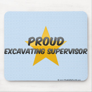 Proud Excavating Supervisor Mouse Pad