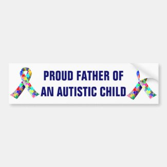 Proud Father of an Autistic Child Bumper Sticker