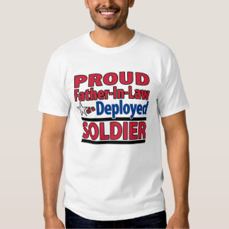 Proud Father-In-Law of a Deployed Soldier Shirt