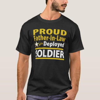 Proud Father In Law of a Deployed Soldier T-Shirt