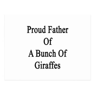 Proud Father Of A Bunch Of Giraffes Postcard