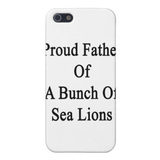 Proud Father Of A Bunch Of Sea Lions Cover For iPhone SE/5/5s